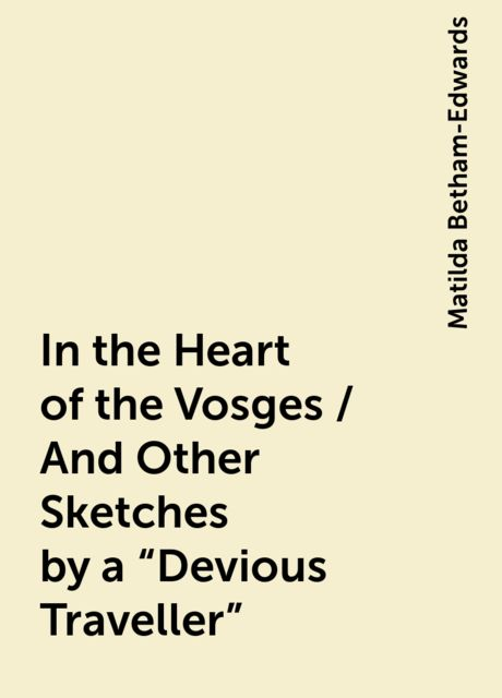 In the Heart of the Vosges / And Other Sketches by a
