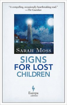 Signs for Lost Children, Sarah Moss