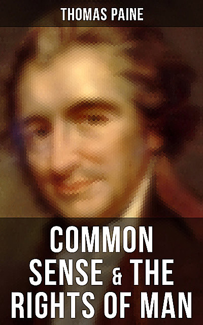 Common Sense & The Rights of Man, Thomas Paine