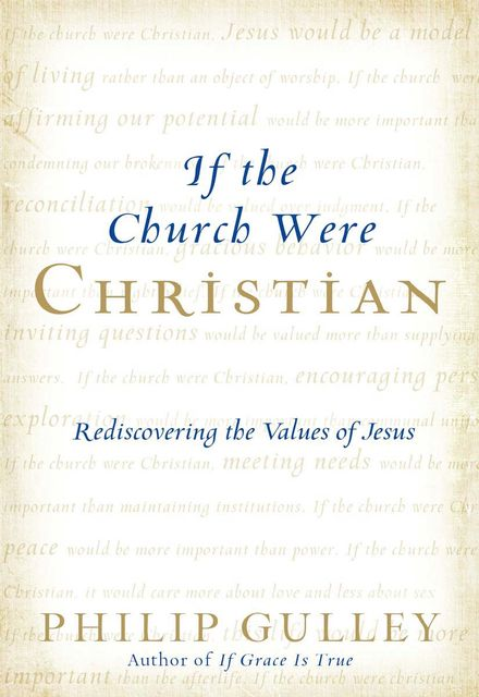 If the Church Were Christian, Philip Gulley