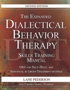 The Expanded Dialectical Behavior Therapy Skills Training Manual, Lane, Cortney, Pederson