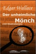 Der unheimliche Mönch (mit Illustrationen), Edgar Wallace