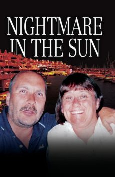 Nightmare in the Sun – Their Dream of Buying a Home in Spain Ended in their Brutal Murder, Danny Collins