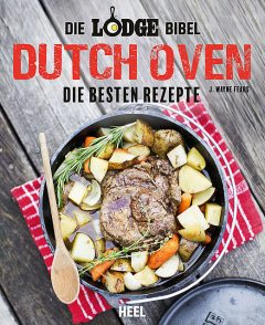 Die Lodge Bibel: Dutch Oven, J. Wayne Fears