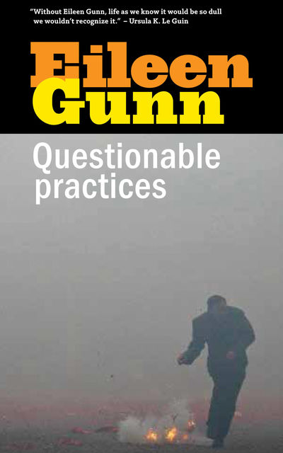 Questionable Practices, Eileen Gunn