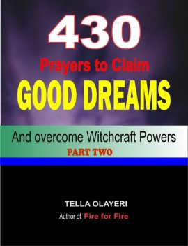 430 Prayers to Claim Good Dreams and Overcome Witchcraft Powers, Tella Olayeri
