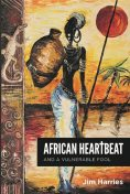 African Heartbeat, Jim Harries