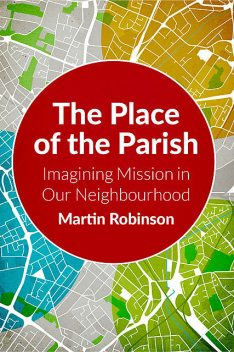 The Place of the Parish, Martin Robinson