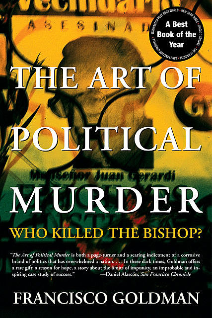 The Art of Political Murder, Francisco Goldman