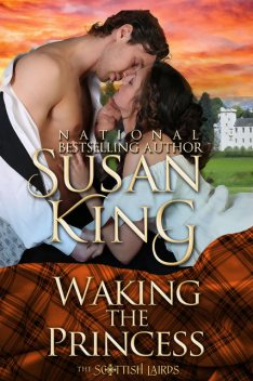 Waking the Princess (The Scottish Lairds Series, Book 2), Susan King