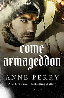 Come Armageddon, Anne Perry