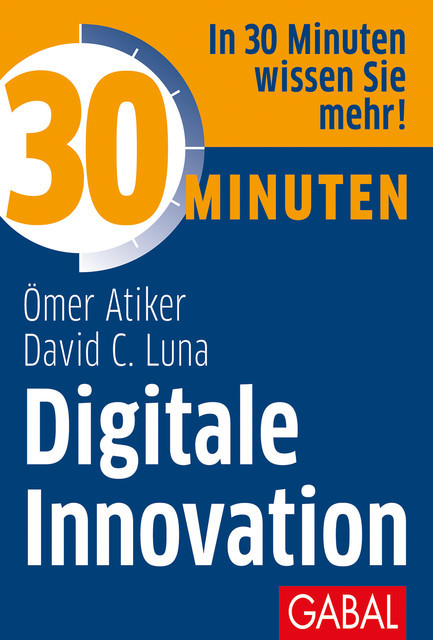 30 Minuten Digitale Innovation, Ömer Atiker, David C. Luna