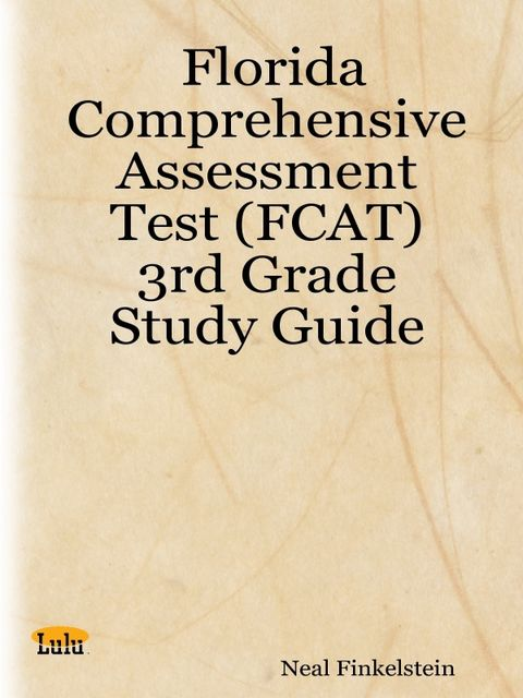 Florida Comprehensive Assessment Test (FCAT) : 3rd Grade Study Guide, Neal Finkelstein