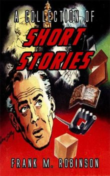 Four Hours To Eternity And Other Stories, Frank M.Robinson