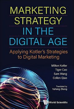 Marketing Strategy in the Digital Age, Wang Sam, Milton Kotler, Collen Qiao, Tiger Cao