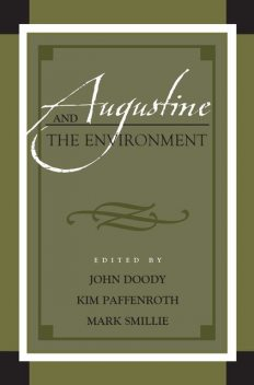 Augustine and the Environment, Kim Paffenroth, John Doody, Mark Smillie