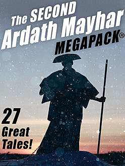 The Second Ardath Mayhar MEGAPACK®: 27 Science Fiction & Fantasy Tales, Ardath Mayhar