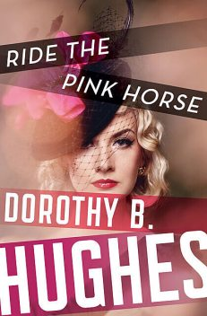 Ride the Pink Horse, Dorothy B. Hughes