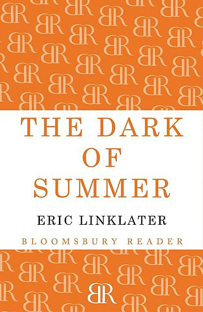 The Dark of Summer, Eric Linklater