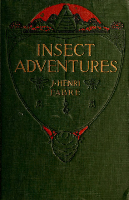 Insect Adventures, Jean-Henri Fabre