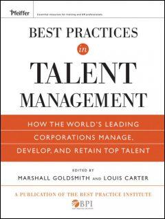 Best Practices in Talent Management, Marshall Goldsmith, Louis Carter