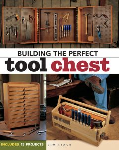 Building the Perfect Tool Chest, Jim Stack
