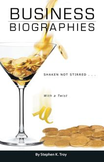 Business Biographies, Stephen K. Troy