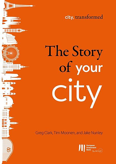 The story of your city, Greg Clark, Jake Nunley, Tim Moonen