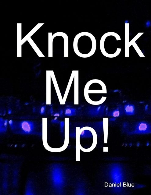 Knock Me Up!, Daniel Blue