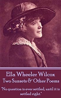 Two Sunsets & Other Poems, Ella Wheeler Wilcox