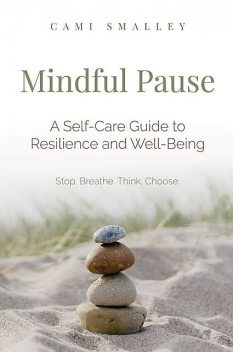 Mindful Pause, Cami Smalley