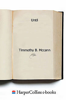Until, Timmothy B. Mccann