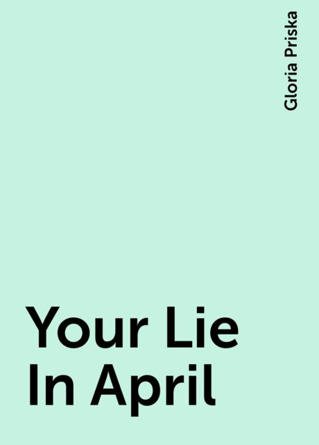 Your Lie In April, Gloria Priska