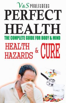 PERFECT HEALTH – HEALTH HAZARDS & CURE, S. K PRASOON, TANUSHREE PODDAR