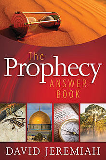 The Prophecy Answer Book, David Jeremiah