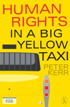 Human Rights in a Big Yellow Taxi, Peter Kerr