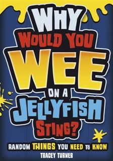 Why Would you Wee on a Jellyfish Sting, Tracey Turner