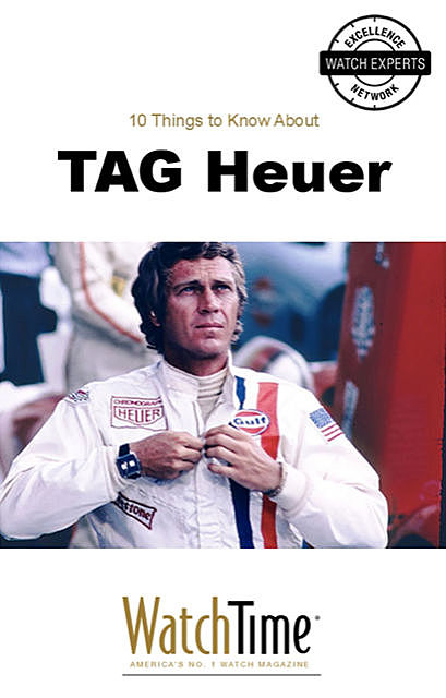10 Things to Know About TAG Heuer, WatchTime. com