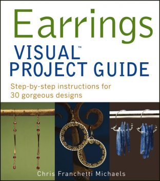 Earrings VISUAL Project Guide, Chris Franchetti Michaels