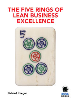 The Five Rings of Lean Business Excellence, Richard Keegan