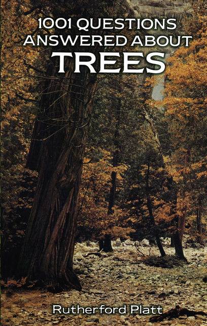 1001 Questions Answered About Trees, Rutherford Platt