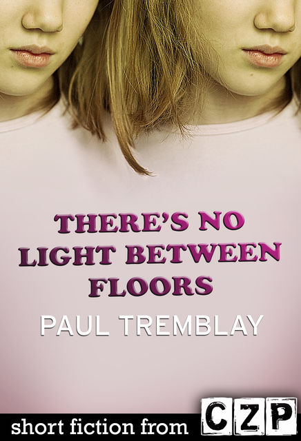 There's No Light Between Floors, Paul Tremblay