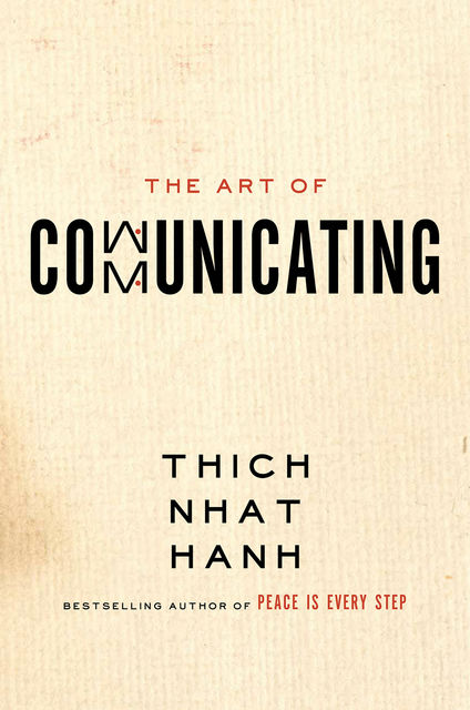 The Art of Communicating, Thich Nhat Hanh