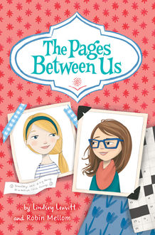 The Pages Between Us, Lindsey Leavitt, Robin Mellom