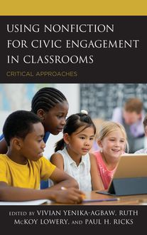 Using Nonfiction for Civic Engagement in Classrooms, Ruth McKoy Lowery, Edited by Vivian Yenika-Agbaw, Paul H. Ricks