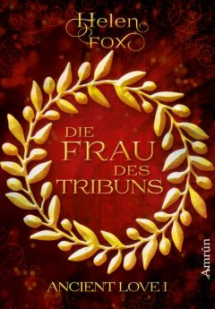 Ancient Love 1: Die Frau des Tribuns, Helen Fox