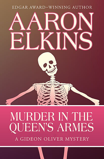 Murder in the Queen's Armes, Aaron Elkins