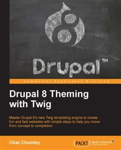 Drupal 8 Theming with Twig, Chaz Chumley