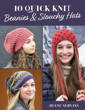 10 Quick Knit Beanies & Slouchy Hats, Diane Serviss