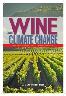 Wine and Climate Change, L.J. Johnson-Bell